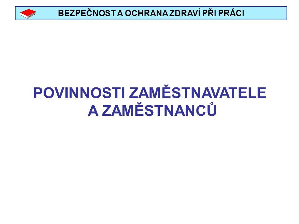 BEZPEČNOST A OCHRANA ZDRAVÍ PŘI PRÁCI Povinnosti zaměstnavatele stanovené Zákoníkem práce č.