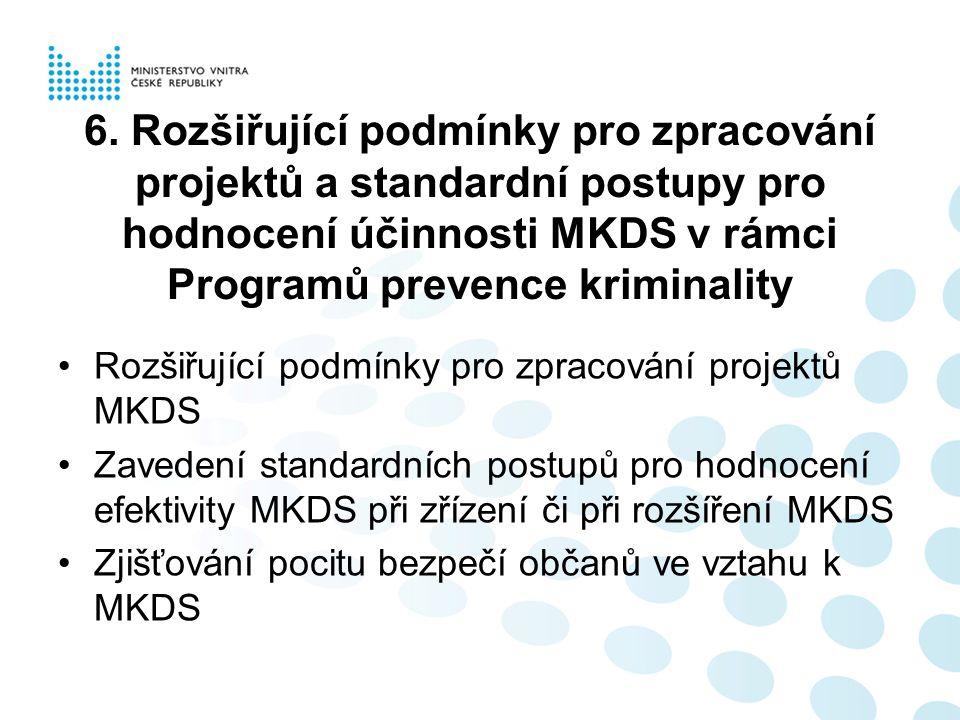 6. Rozšiřující podmínky pro zpracování projektů a standardní postupy pro hodnocení účinnosti MKDS v rámci Programů prevence kriminality Rozšiřující po