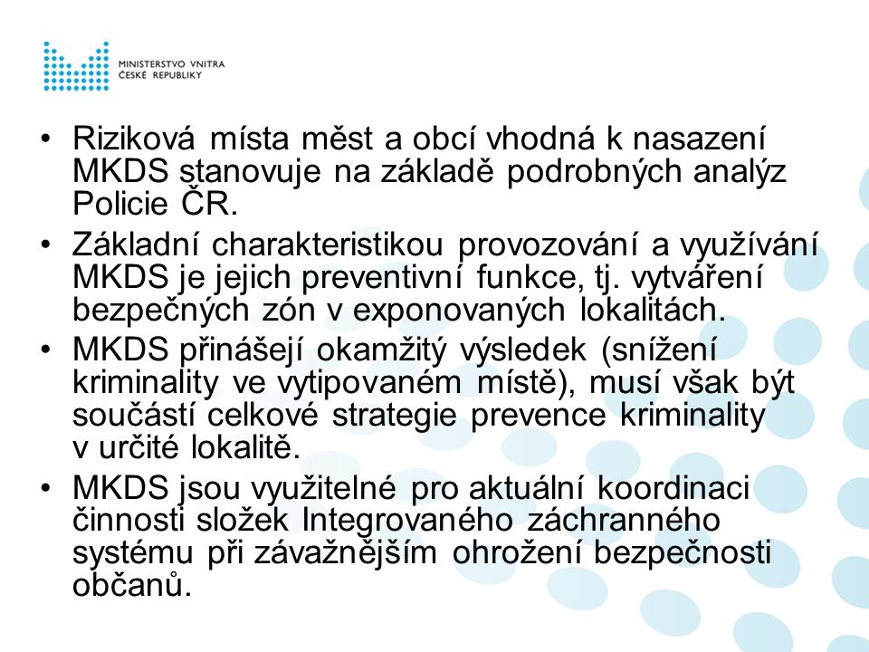MKDS se musí stát součástí celkové strategie prevence kriminality v určité lokalitě – Bezpečná lokalita.
