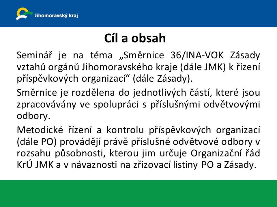 """Cíl a obsah Seminář je na téma """"Směrnice 36/INA-VOK Zásady vztahů orgánů Jihomoravského kraje (dále JMK) k řízení příspěvkových organizací (dále Zásady)."""