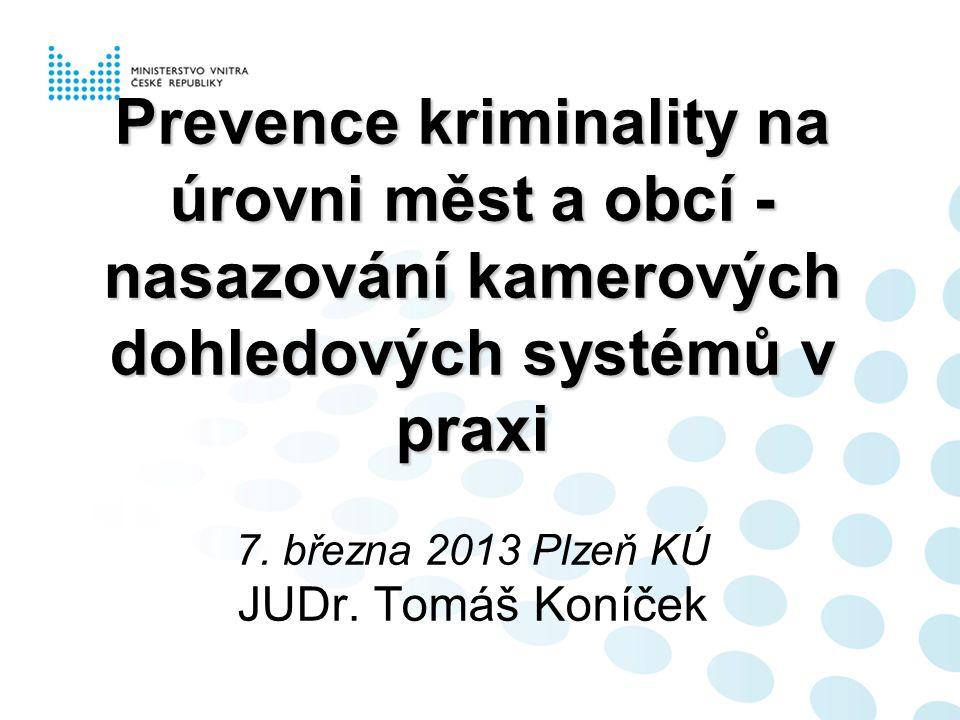 Prevence kriminality na úrovni měst a obcí - nasazování kamerových dohledových systémů v praxi Prevence kriminality na úrovni měst a obcí - nasazování kamerových dohledových systémů v praxi 7.
