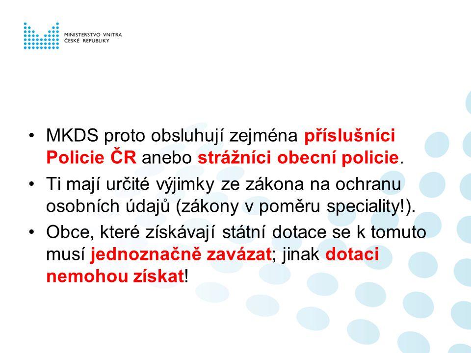 MKDS proto obsluhují zejména příslušníci Policie ČR anebo strážníci obecní policie.