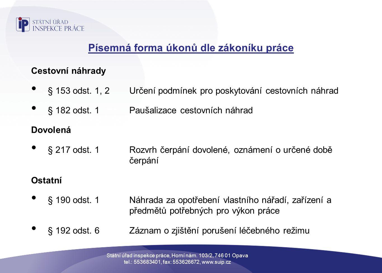 Písemná forma úkonů dle zákoníku práce Cestovní náhrady § 153 odst.