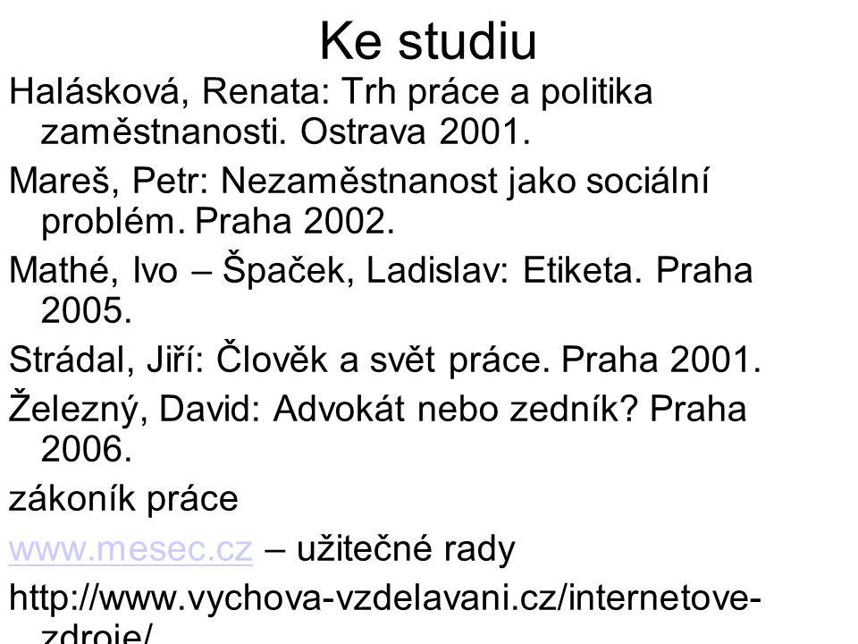 Ke studiu Halásková, Renata: Trh práce a politika zaměstnanosti.