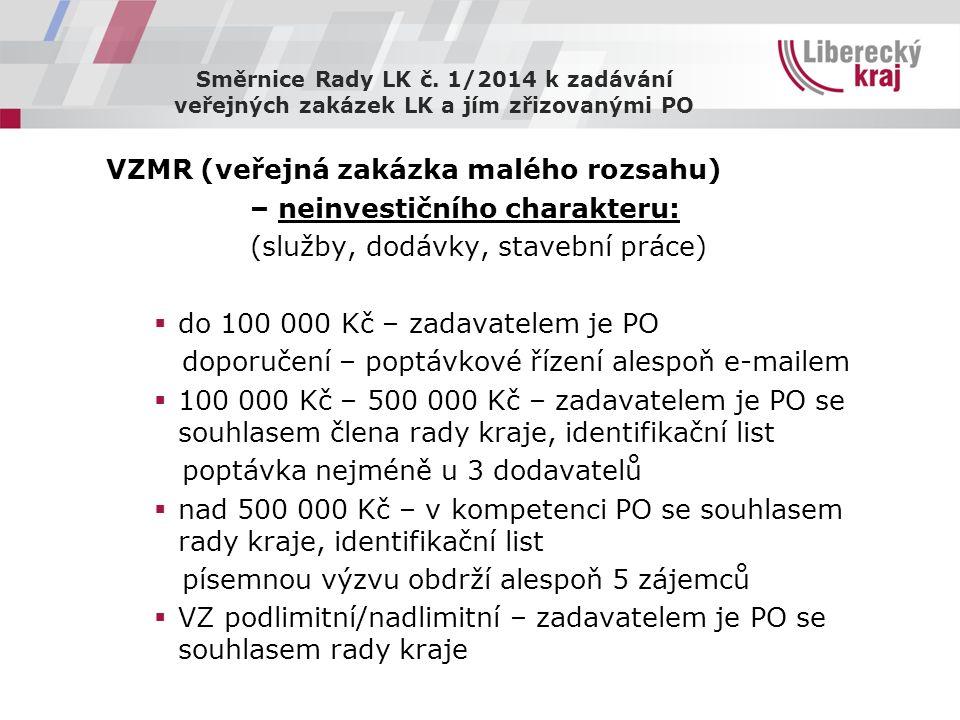 Směrnice Rady LK č. 1/2014 k zadávání veřejných zakázek LK a jím zřizovanými PO VZMR (veřejná zakázka malého rozsahu) – neinvestičního charakteru: (sl