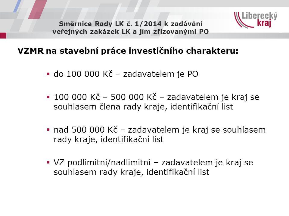 Směrnice Rady LK č. 1/2014 k zadávání veřejných zakázek LK a jím zřizovanými PO VZMR na stavební práce investičního charakteru:  do 100 000 Kč – zada