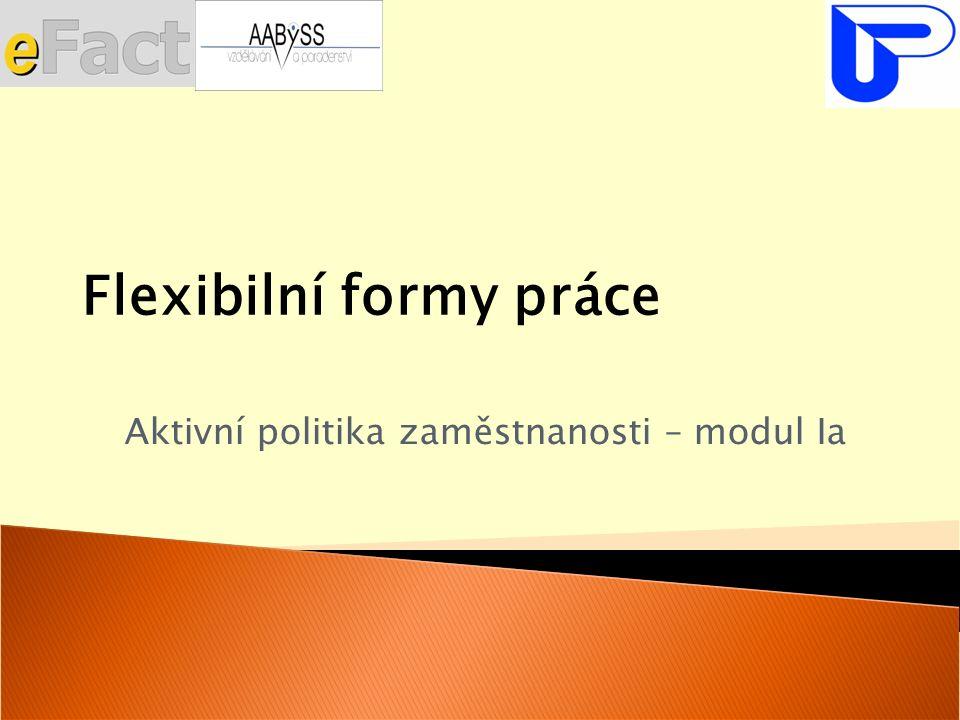 Flexibilní formy práce Aktivní politika zaměstnanosti – modul Ia