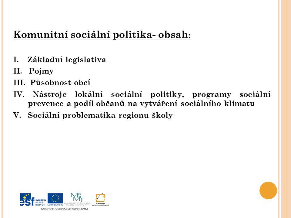 Komunitní sociální politika- obsah : I. Základní legislativa II.