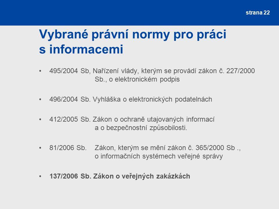 Vybrané právní normy pro práci s informacemi 495/2004 Sb, Nařízení vlády, kterým se provádí zákon č.
