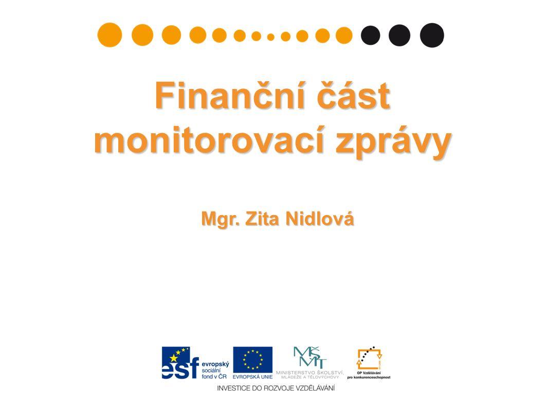 Mgr. Zita Nidlová Finanční část monitorovací zprávy
