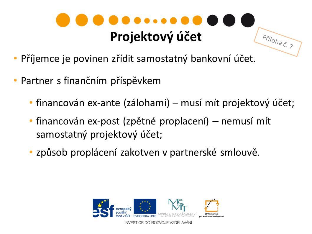 Příjemce je povinen zřídit samostatný bankovní účet. Partner s finančním příspěvkem financován ex-ante (zálohami) – musí mít projektový účet; financov