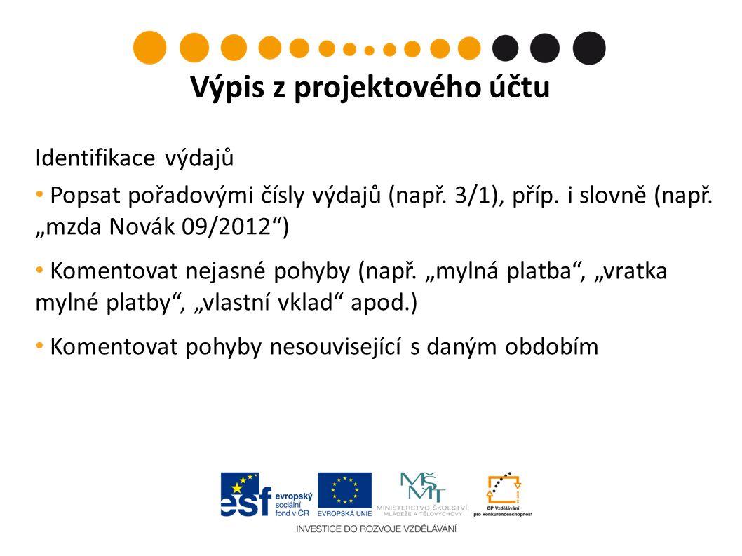 Výpis z projektového účtu Identifikace výdajů Popsat pořadovými čísly výdajů (např.