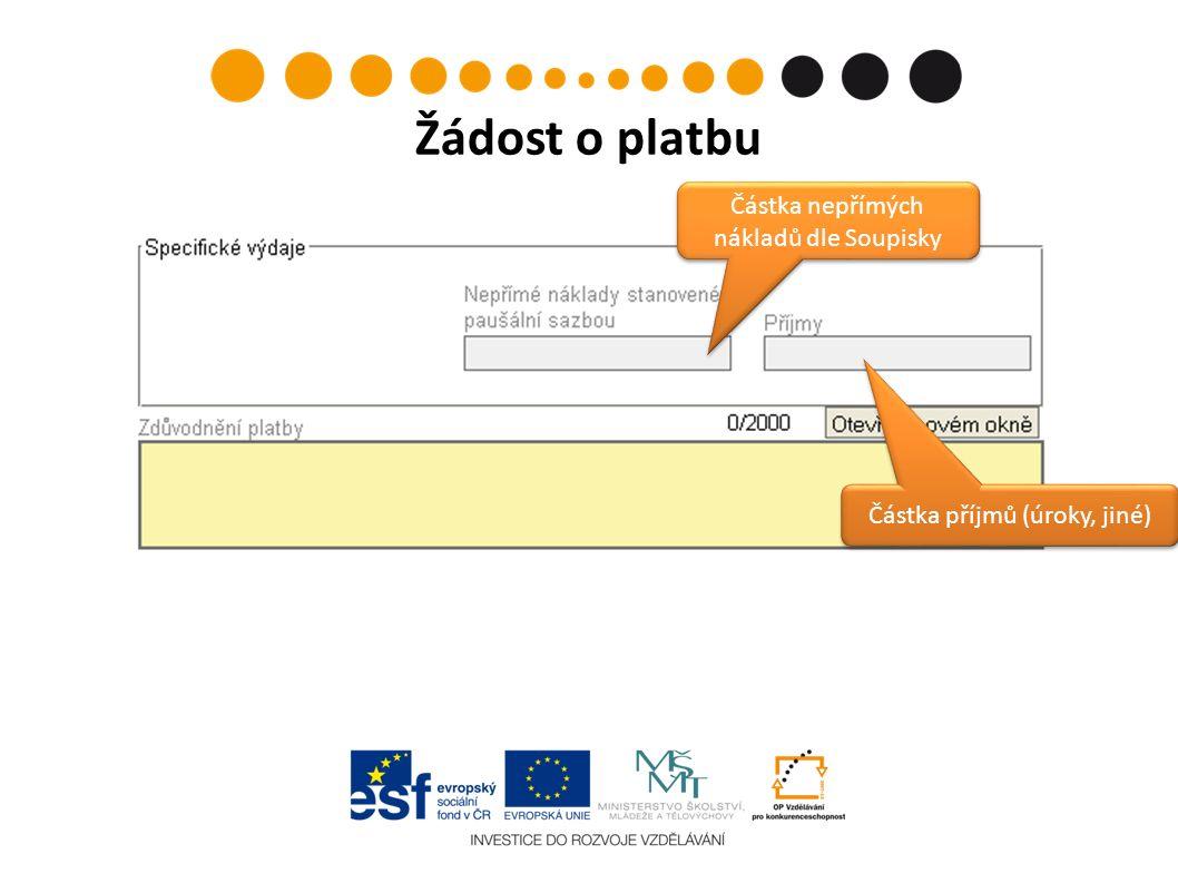 Žádost o platbu Částka příjmů (úroky, jiné) Částka nepřímých nákladů dle Soupisky