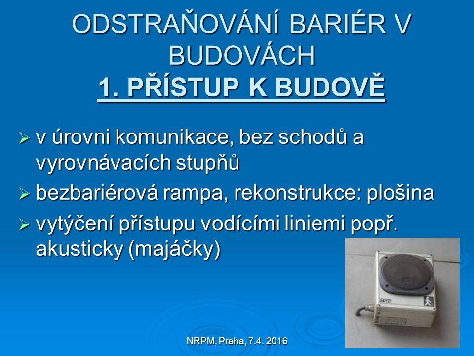 NRPM, Praha, 7.4. 2016 ODSTRAŇOVÁNÍ BARIÉR V BUDOVÁCH 1.