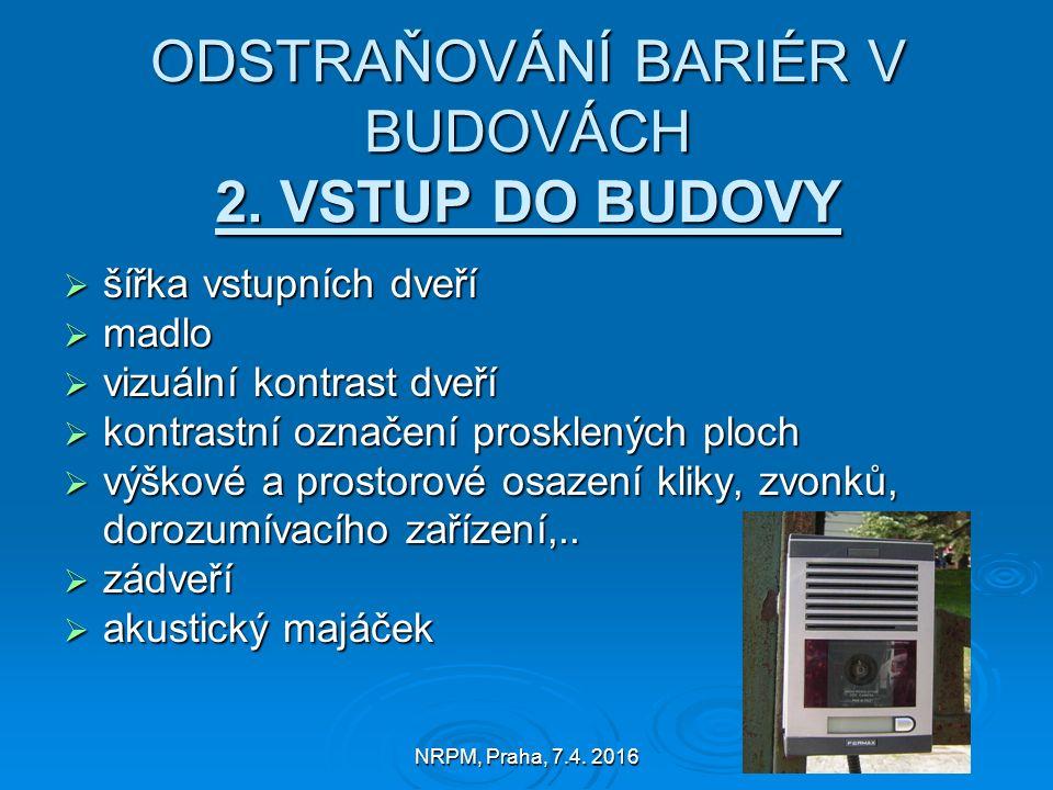 NRPM, Praha, 7.4. 2016 ODSTRAŇOVÁNÍ BARIÉR V BUDOVÁCH 2.