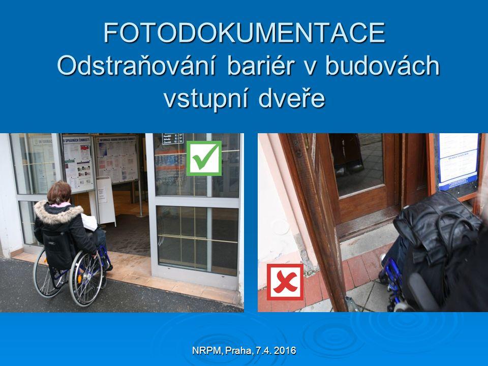 NRPM, Praha, 7.4. 2016 FOTODOKUMENTACE Odstraňování bariér v budovách vstupní dveře