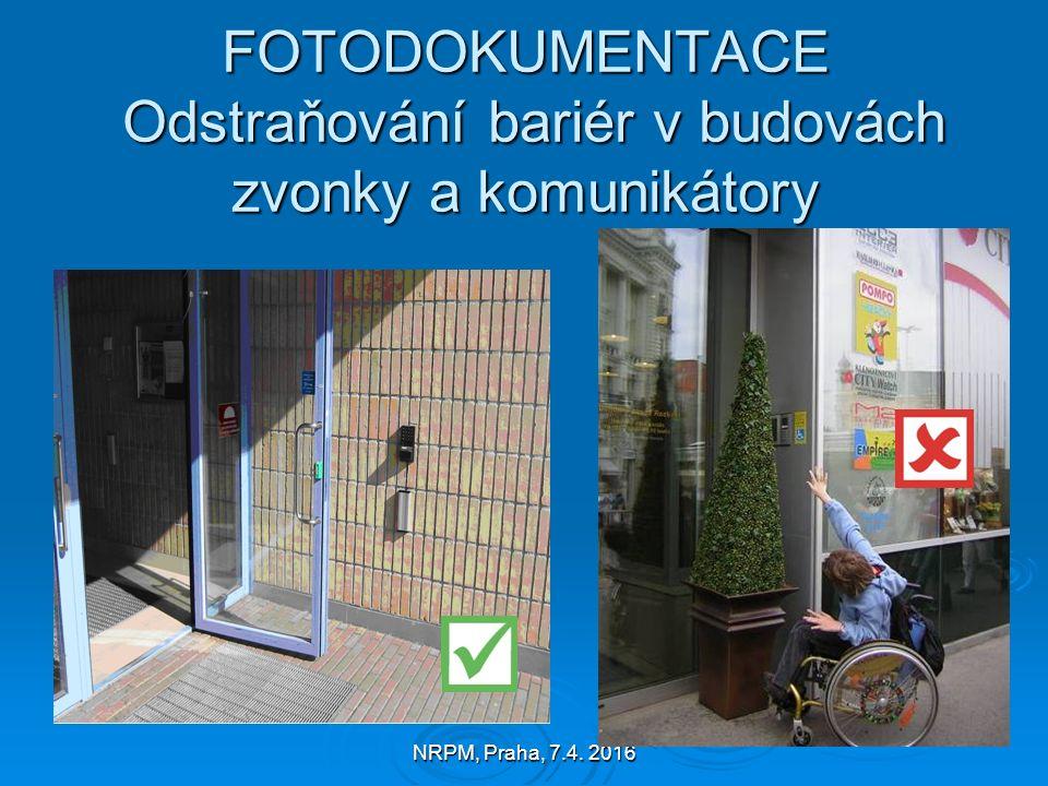 NRPM, Praha, 7.4. 2016 FOTODOKUMENTACE Odstraňování bariér v budovách zvonky a komunikátory