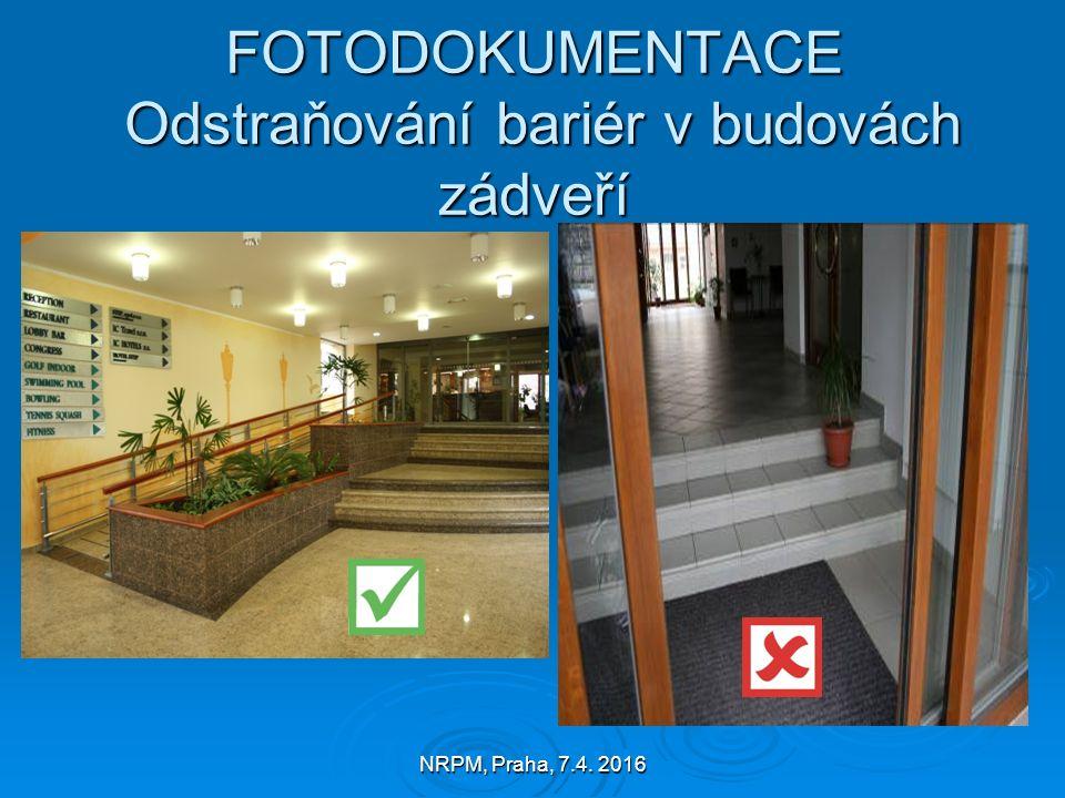 NRPM, Praha, 7.4. 2016 FOTODOKUMENTACE Odstraňování bariér v budovách zádveří
