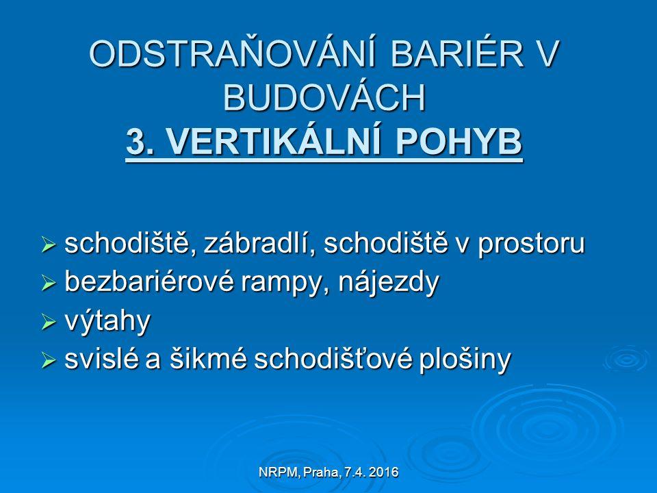 NRPM, Praha, 7.4. 2016 ODSTRAŇOVÁNÍ BARIÉR V BUDOVÁCH 3.