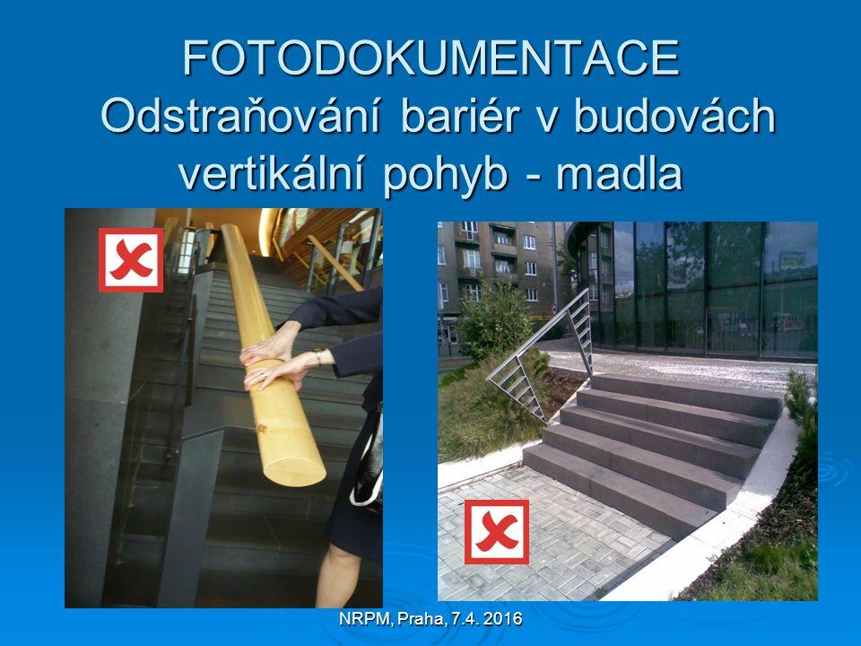 NRPM, Praha, 7.4. 2016 FOTODOKUMENTACE Odstraňování bariér v budovách vertikální pohyb - madla