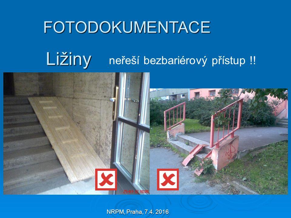NRPM, Praha, 7.4. 2016 Ližiny neřeší bezbariérový přístup !! FOTODOKUMENTACE