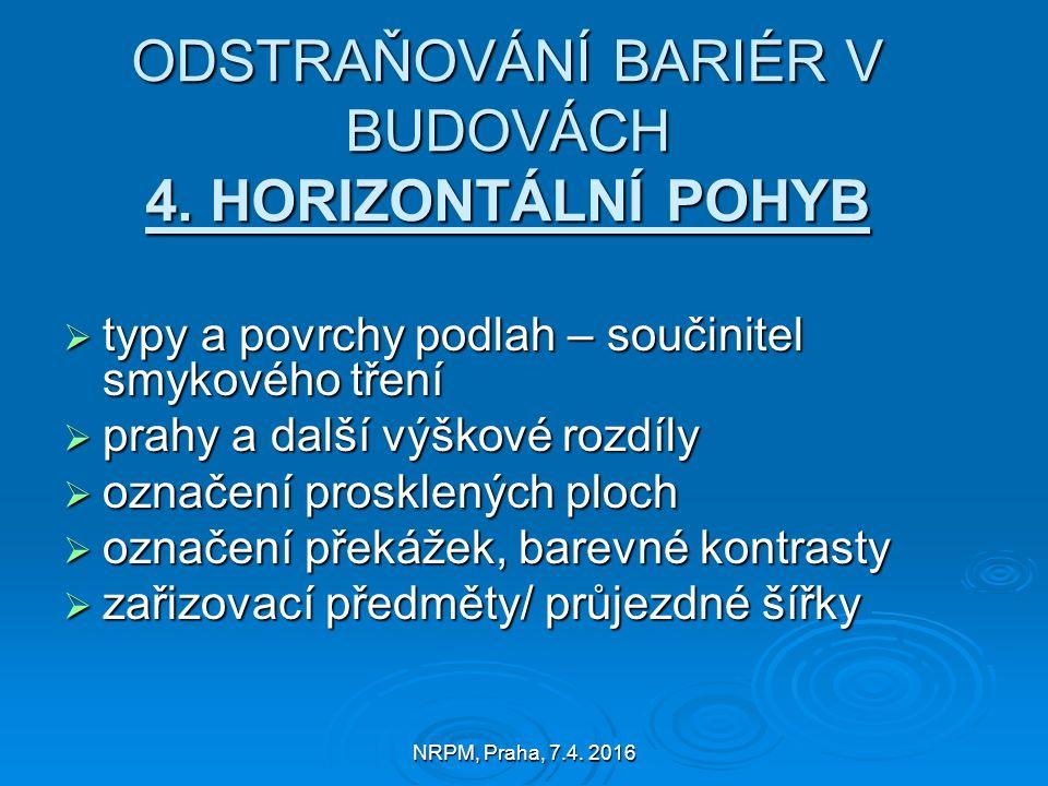 NRPM, Praha, 7.4. 2016 ODSTRAŇOVÁNÍ BARIÉR V BUDOVÁCH 4.