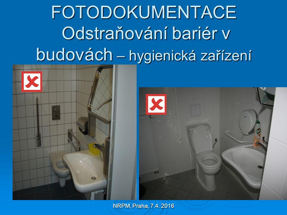 NRPM, Praha, 7.4. 2016 FOTODOKUMENTACE Odstraňování bariér v budovách – hygienická zařízení
