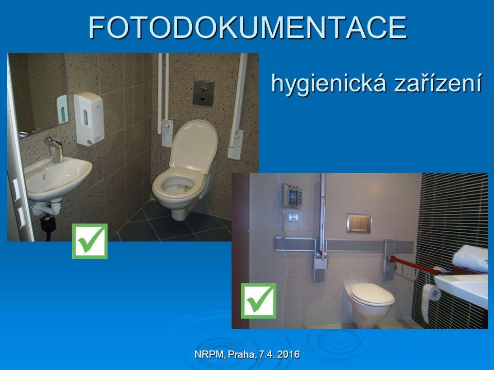 NRPM, Praha, 7.4. 2016 FOTODOKUMENTACE FOTODOKUMENTACE hygienická zařízení