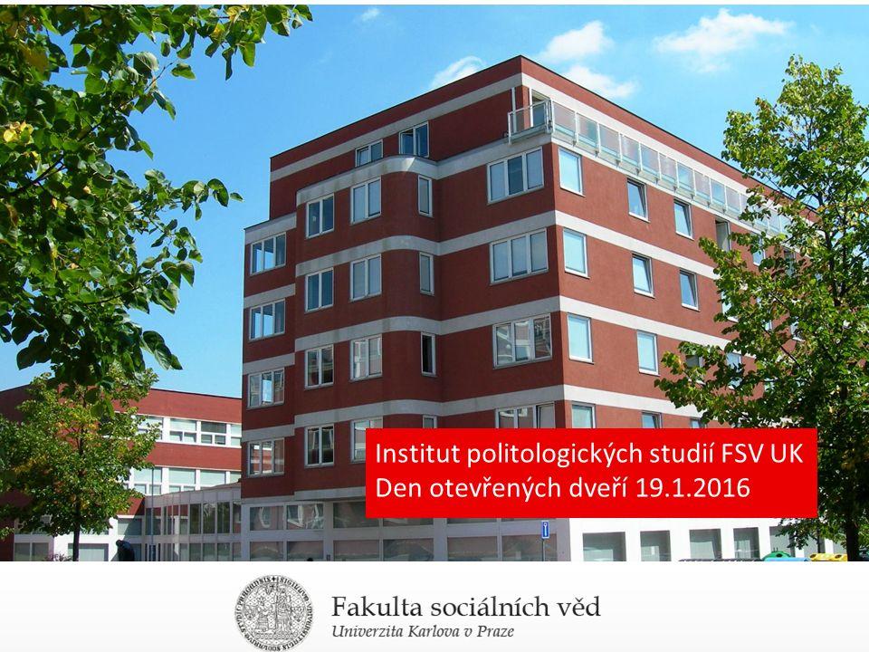 Institut politologických studií FSV UK Den otevřených dveří 19.1.2016