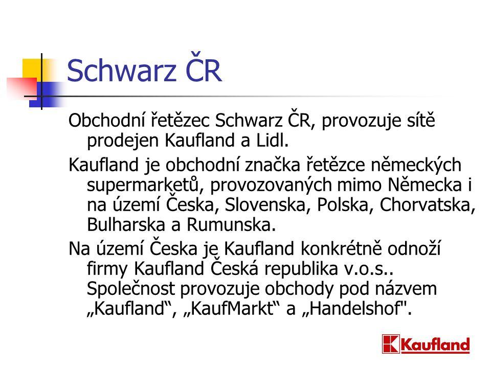 Schwarz ČR Obchodní řetězec Schwarz ČR, provozuje sítě prodejen Kaufland a Lidl.