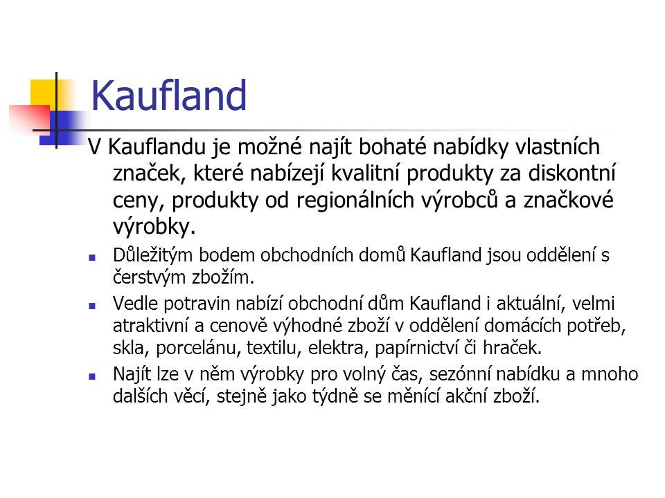 Kaufland V Kauflandu je možné najít bohaté nabídky vlastních značek, které nabízejí kvalitní produkty za diskontní ceny, produkty od regionálních výrobců a značkové výrobky.
