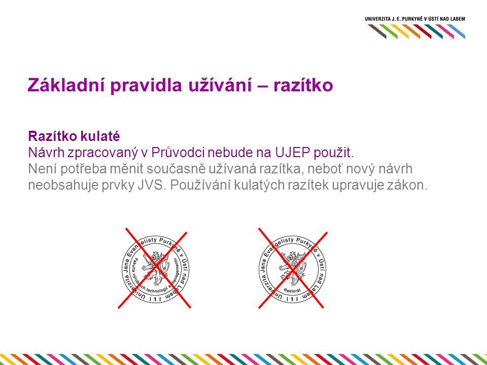 Základní pravidla užívání – razítko Razítko kulaté Návrh zpracovaný v Průvodci nebude na UJEP použit.
