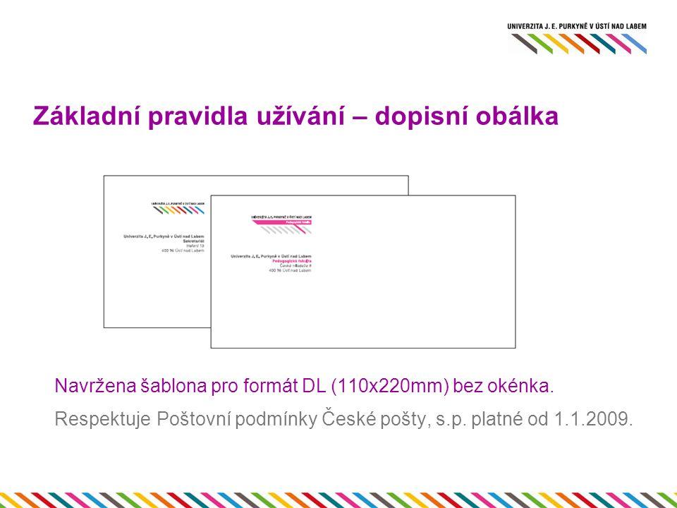 Základní pravidla užívání – dopisní obálka Navržena šablona pro formát DL (110x220mm) bez okénka.