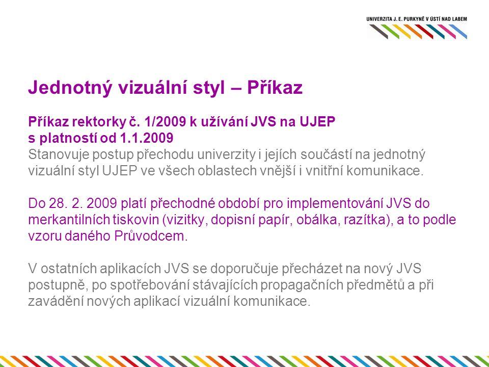 Jednotný vizuální styl – Příkaz Příkaz rektorky č.