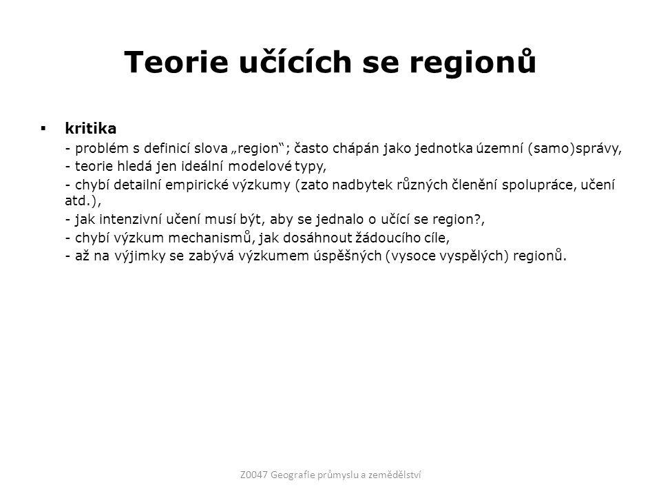 """Teorie učících se regionů  kritika - problém s definicí slova """"region""""; často chápán jako jednotka územní (samo)správy, - teorie hledá jen ideální mo"""