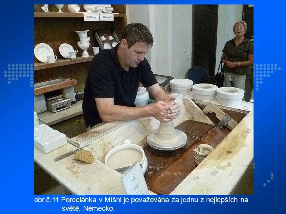 obr.č.11 Porcelánka v Míšni je považována za jednu z nejlepších na světě, Německo.