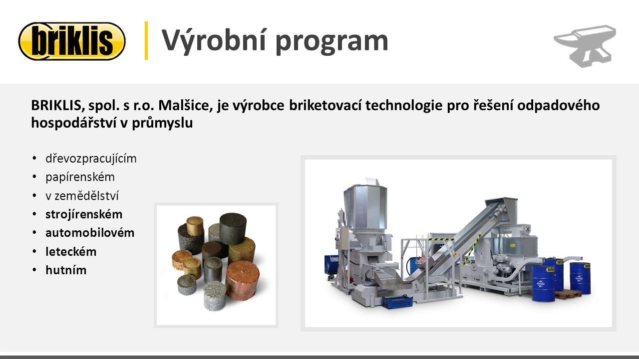 Výrobní program BRIKLIS, spol. s r.o. Malšice, je výrobce briketovací technologie pro řešení odpadového hospodářství v průmyslu dřevozpracujícím papír