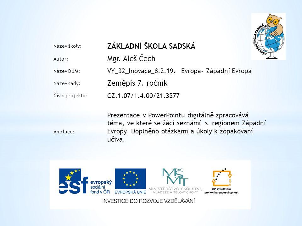 Název školy: ZÁKLADNÍ ŠKOLA SADSKÁ Autor: Mgr. Aleš Čech Název DUM: VY_32_Inovace_8.2.19.