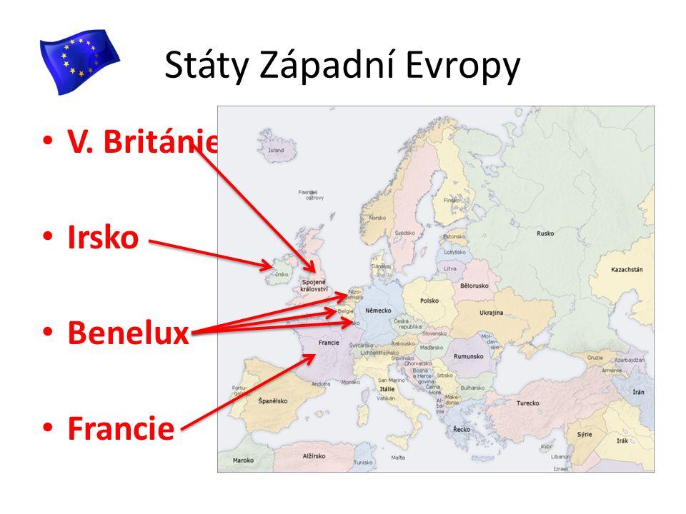 Státy Západní Evropy V. Británie Irsko Benelux Francie