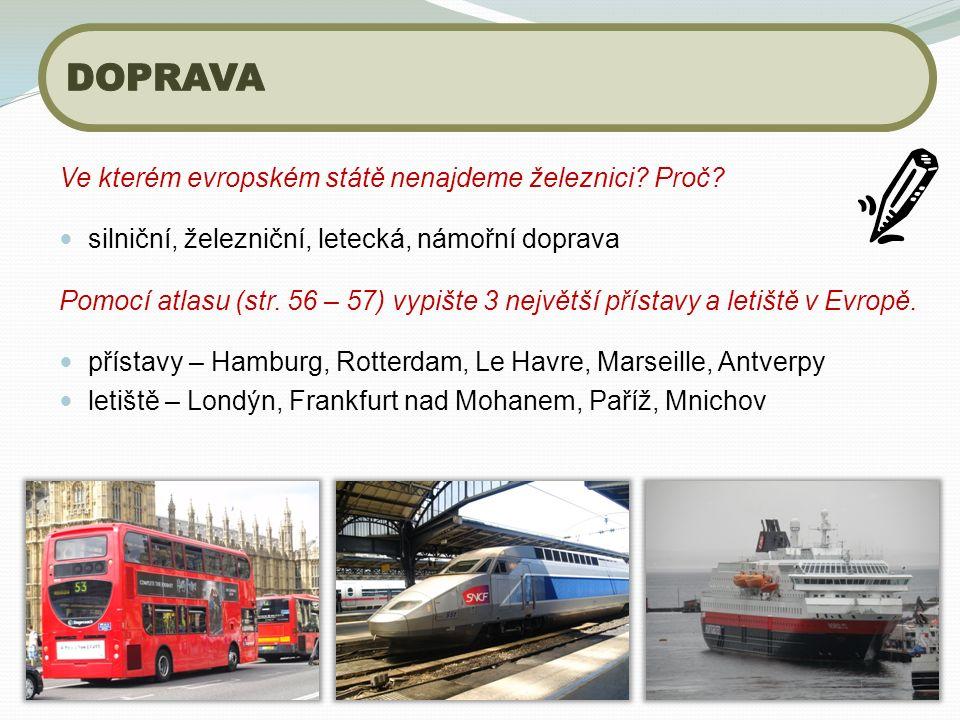 Ve kterém evropském státě nenajdeme železnici. Proč.