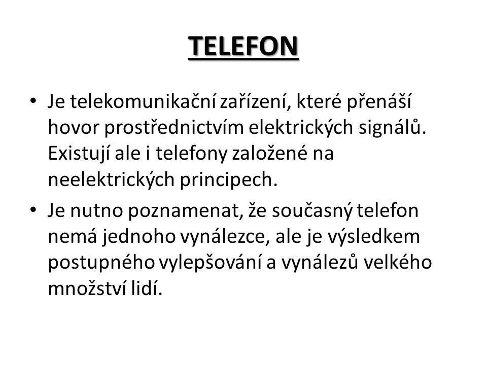 TELEFON Je telekomunikační zařízení, které přenáší hovor prostřednictvím elektrických signálů.