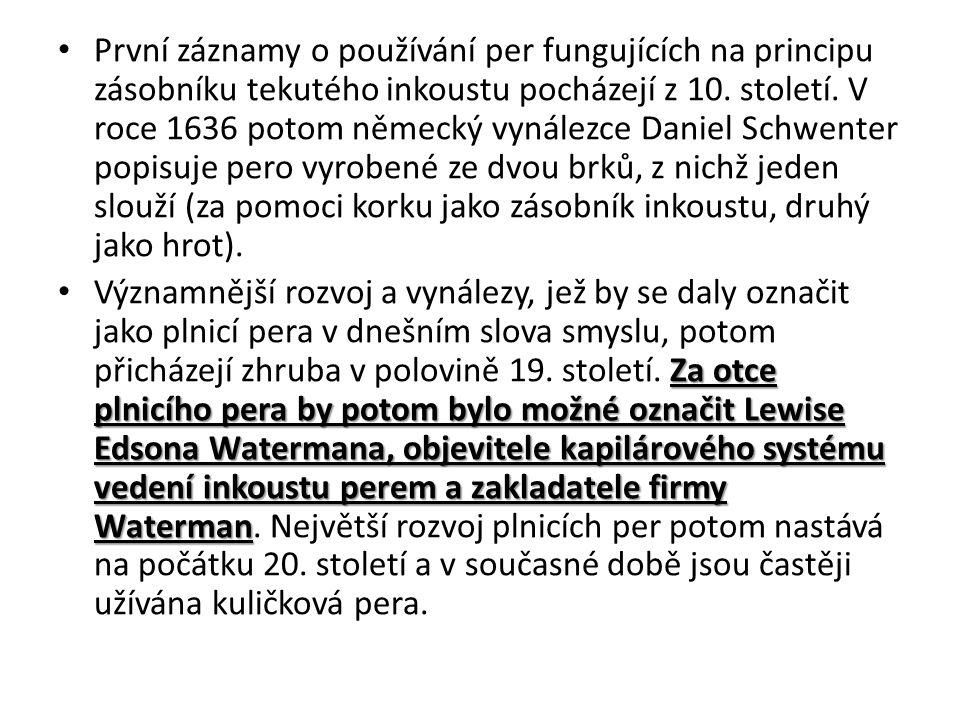 První záznamy o používání per fungujících na principu zásobníku tekutého inkoustu pocházejí z 10.