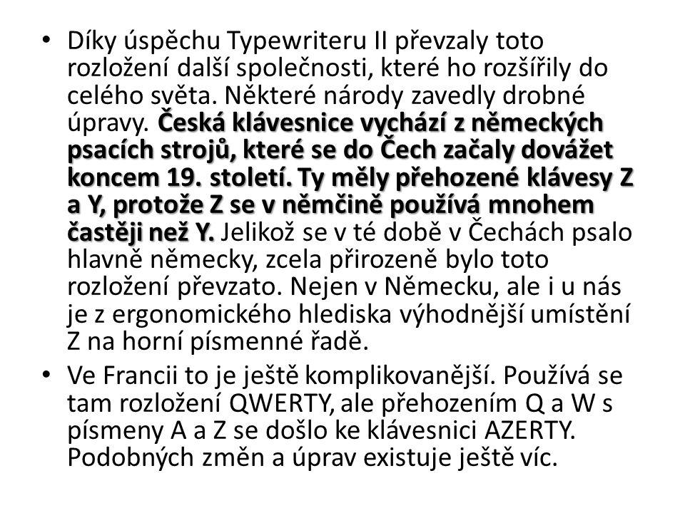 Česká klávesnice vychází z německých psacích strojů, které se do Čech začaly dovážet koncem 19.