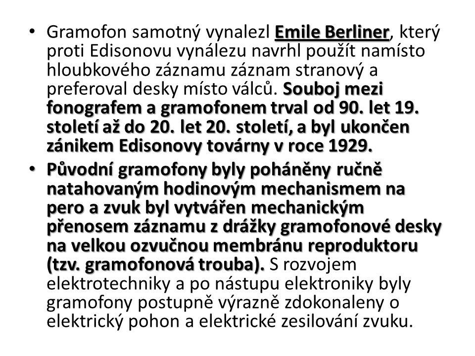 Emile Berliner Souboj mezi fonografem a gramofonem trval od 90.
