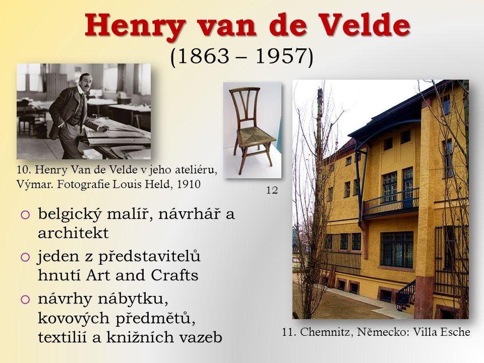 Henry van de Velde Henry van de Velde (1863 – 1957) o belgický malíř, návrhář a architekt o jeden z představitelů hnutí Art and Crafts o návrhy nábytku, kovových předmětů, textilií a knižních vazeb 11.