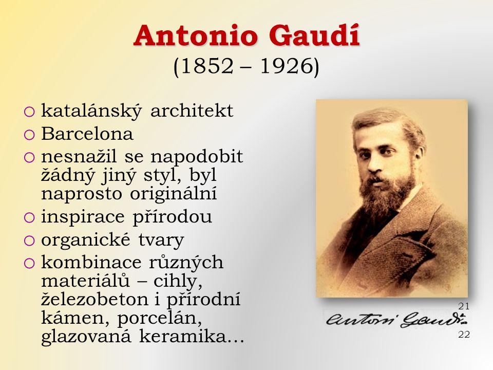 Antonio Gaudí Antonio Gaudí (1852 – 1926) o katalánský architekt o Barcelona o nesnažil se napodobit žádný jiný styl, byl naprosto originální o inspirace přírodou o organické tvary o kombinace různých materiálů – cihly, železobeton i přírodní kámen, porcelán, glazovaná keramika… 21 22