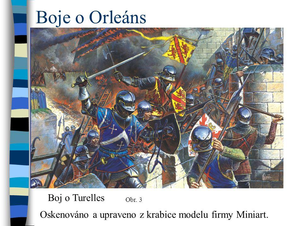Boje o Orleáns Boj o Turelles Obr. 3 Oskenováno a upraveno z krabice modelu firmy Miniart.