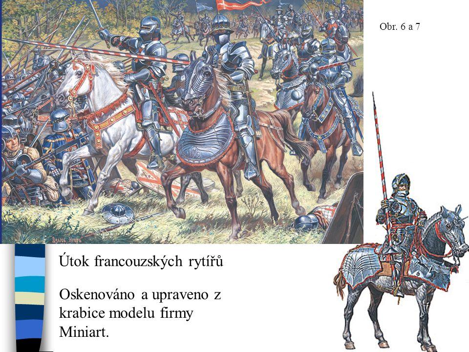 Útok francouzských rytířů Obr. 6 a 7 Oskenováno a upraveno z krabice modelu firmy Miniart.