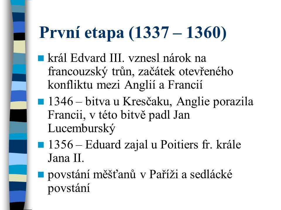 První etapa (1337 – 1360) král Edvard III.