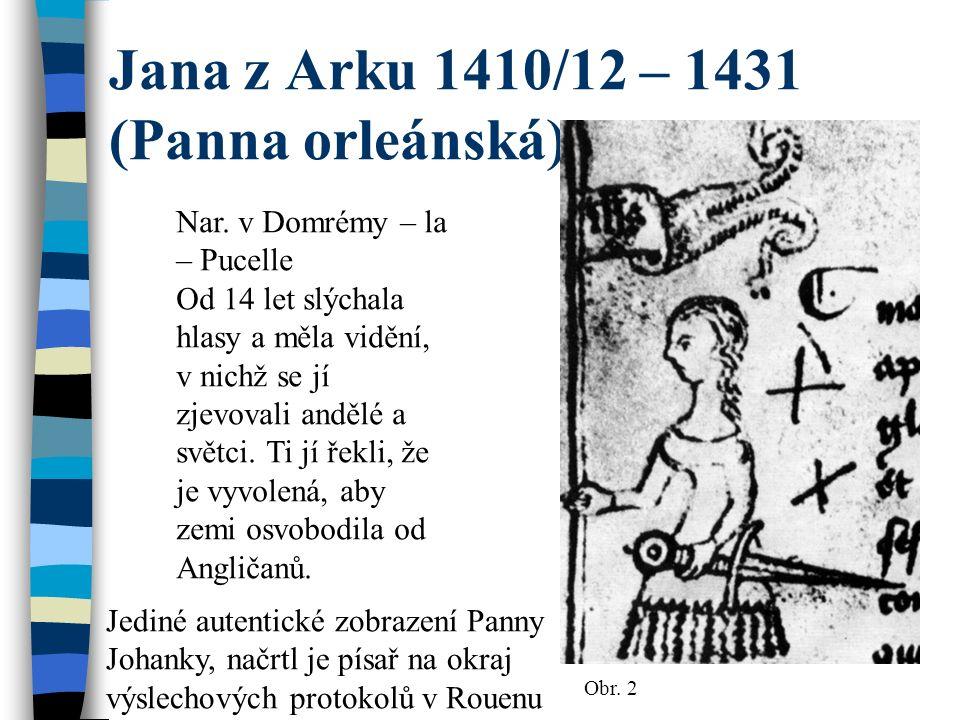 Jana z Arku 1410/12 – 1431 (Panna orleánská) Nar.